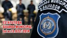 ESTATUTO GERAL DA GUARDA MUNICIPAL - Lei nº13.022/2014