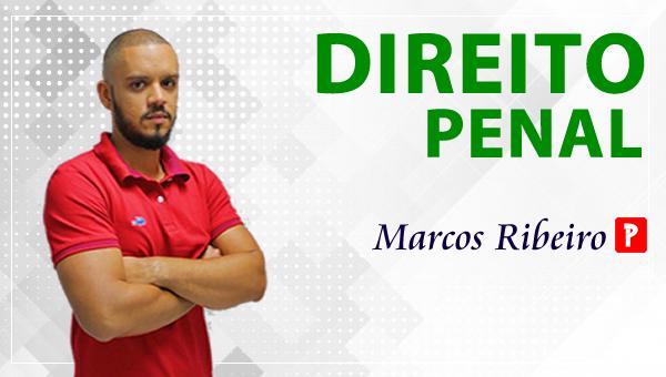 DIREITO PENAL - Professor Marcos Ribeiro